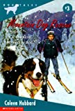 Mountain Dog Rescue: A Story of a Bernese Mountain Dog (Dog Tales, No. 3)