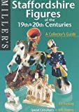 Staffordshire Figures of the 19th & 20th Centuries: A Collector's Guide (Miller's Collector's Guide Series)