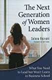 img - for The Next Generation of Women Leaders: What You Need to Lead But Won't Learn in Business School   [NEXT GENERATION OF WOMEN LEADE] [Hardcover] book / textbook / text book