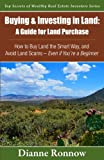 img - for Buying and Investing in Land: A Guide for Land Purchase: How to Buy Land the Smart Way and Learn How to Avoid Land Scams-- Even if You Are a Beginner ... of Wealthy Real Estate Investors) (Volume 1) book / textbook / text book
