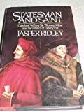 img - for STATESMAN AND SAINT: Cardinal Wolsey, Sir Thomas More and the Politics of Henry VIII book / textbook / text book