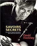 echange, troc David Hockney - Savoirs secrets : Les techniques perdues des maîtres anciens