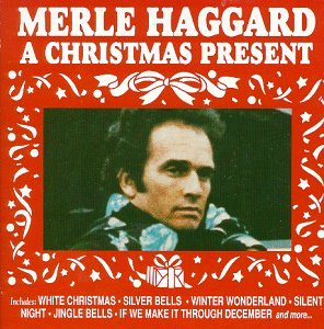MERLE HAGGARD - A Christmas Present - Zortam Music