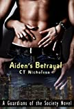 img - for Aiden's Betrayal (Guardians of the Society Book 1) book / textbook / text book