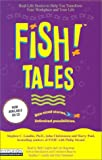 Fish! Tales: Real-Life Stories to Help You transform Your Workplace and Your Life (1401396690) by Lundin, Stephen C.