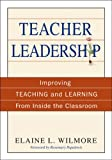 img - for Teacher Leadership: Improving Teaching and Learning From Inside the Classroom book / textbook / text book
