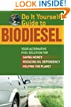 Do It Yourself Guide to Biodiesel: Yo...