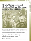 Crisis, Conscience and Choices: Weimar Germany and the Rise of Hitler