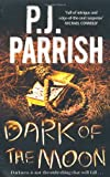 P. J. Parrish Dark of the Moon