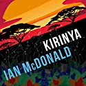 Kirinya: Chaga, Book 2 Audiobook by Ian McDonald Narrated by Melanie McHugh