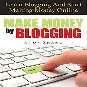 Make Money by Blogging Audiobook