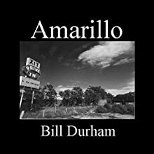 Amarillo Audiobook by Bill Durham Narrated by Michael Butler Murray