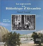echange, troc Ahmed Youssef - Les Sept Secrets de la bibliothèque d'Alexandrie