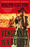 Vengeance is a Bullet (0451207998) by Cotton, Ralph