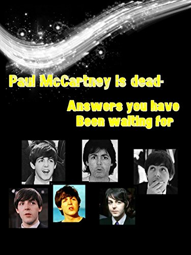 Paul McCartney is dead- Answers you have been waiting for