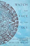 Watch the Face of the Sky (0615527345) by Waldo, Anna Lee