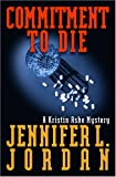 Commitment to Die: A Kristin Ashe Mystery