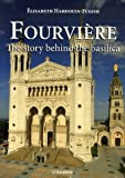 img - for fourviere the story behind the basilica book / textbook / text book