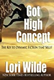 Got High Concept?: The Key to Dynamic Fiction that Sells!