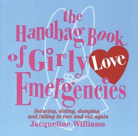 Handbag Book of Girly Love Emergencies, JACQUELINE WILLIAMS