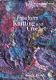 Freeform Knitting and Crochet