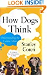 How Dogs Think: Understanding the Can...