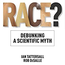 Race?: Debunking a Scientific Myth: Texas A&M University Anthropology Series Audiobook by Ian Tattersall, Rob DeSalle Narrated by Peter Lerman