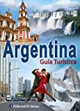 img - for Argentina Guia Turistica/ Argentina Tourist Guide (Spanish Edition) book / textbook / text book