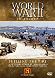 echange, troc World War II in Colour - Fuelling the Fire [Import anglais]