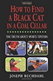 How to Find a Black Cat in a Coal Cellar
