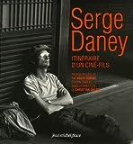 echange, troc Serge Daney - Itinéraire d'un ciné-fils