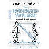 "Der Mathematikverf�hrer: Zahlenspiele f�r alle Lebenslagenvon ""Christoph Dr�sser"""
