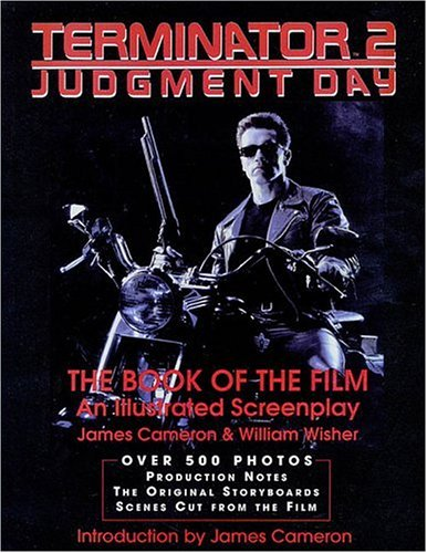 Terminator 2: Judgment Day- The Book of the Film- An Illustrated Screenplay (Applause Screenplay Series)