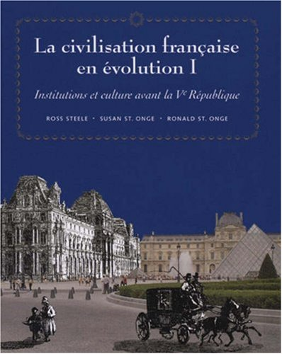 La civilisation française en evolution I: Institutions...
