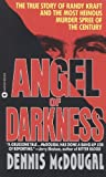 Angel of Darkness: The True Story of Randy Kraft and the Most HeinousMurder Spree