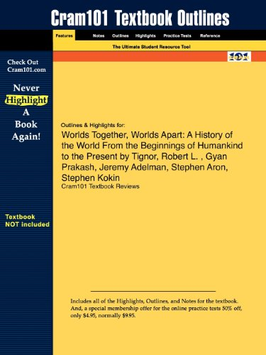 Studyguide for Worlds Together, Worlds Apart: A History of the World From the Beginnings of Humankind to the Present by
