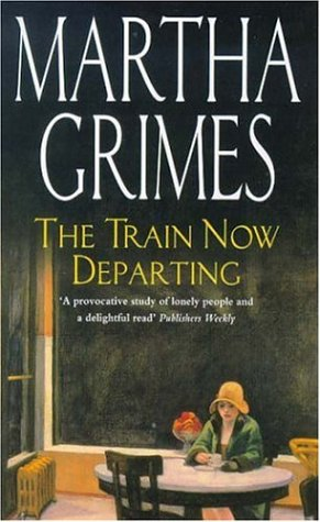 The Train Now Departing, Martha Grimes