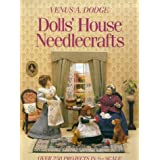 Dolls' House Needlecrafts: Over 250 Projects in 1/12 Scaleby Venus A. Dodge