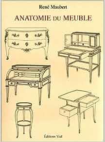 anatomie du meuble: 9782851010377: Amazon.com: Books
