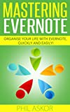Mastering Evernote - Organise your life with Evernote, Quickly and Easily!