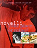 Your Place or Mine?: Cooking at Home with Restaurant Style (1902757459) by Novelli, Jean-Christophe