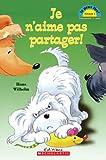 Je N'Aime Pas Partager! (Je Peux Lire Niveau 1) (French Edition) (043994094X) by Wilhelm, Hans