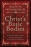 img - for Christ's Basic Bodies: Embracing God's Presence, Power, and Purposes in Holistic Small Group Life, Cell Groups, Home Groups, Life Groups, and Biblical Communities book / textbook / text book