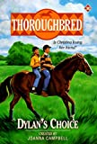 Dylan's Choice (Thoroughbred Series #30) (0061065390) by Campbell, Joanna