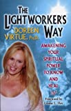 img - for The Lightworker's Way: Awakening Your Spiritual Power to Know and Heal book / textbook / text book
