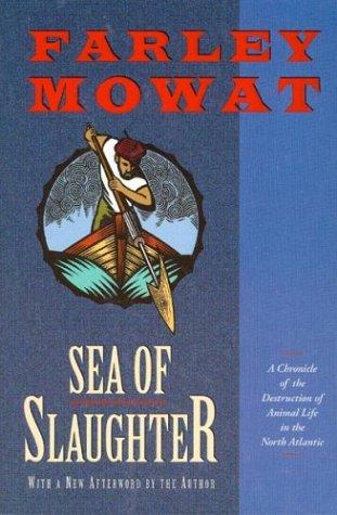 Sea of Slaughter, Farley Mowat