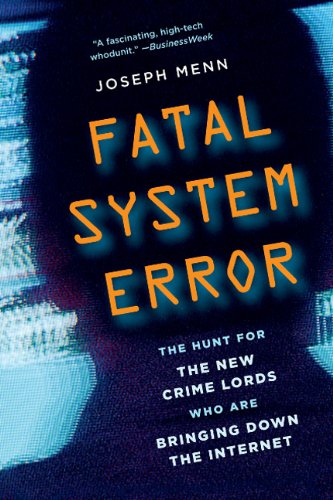 Image of Fatal System Error: The Hunt for the New Crime Lords Who Are Bringing Down the Internet