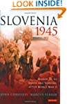 Slovenia, 1945: Memories of Death and...