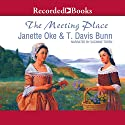 The Meeting Place: Song of Acadia Audiobook by Janette Oke, T. Davis Bunn Narrated by Suzanne Toren