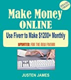 Make Money Online: Killer Tips & Tricks To Make Money Online With Fiverr.Com (Make $1200+ Per Month on Fiverr)